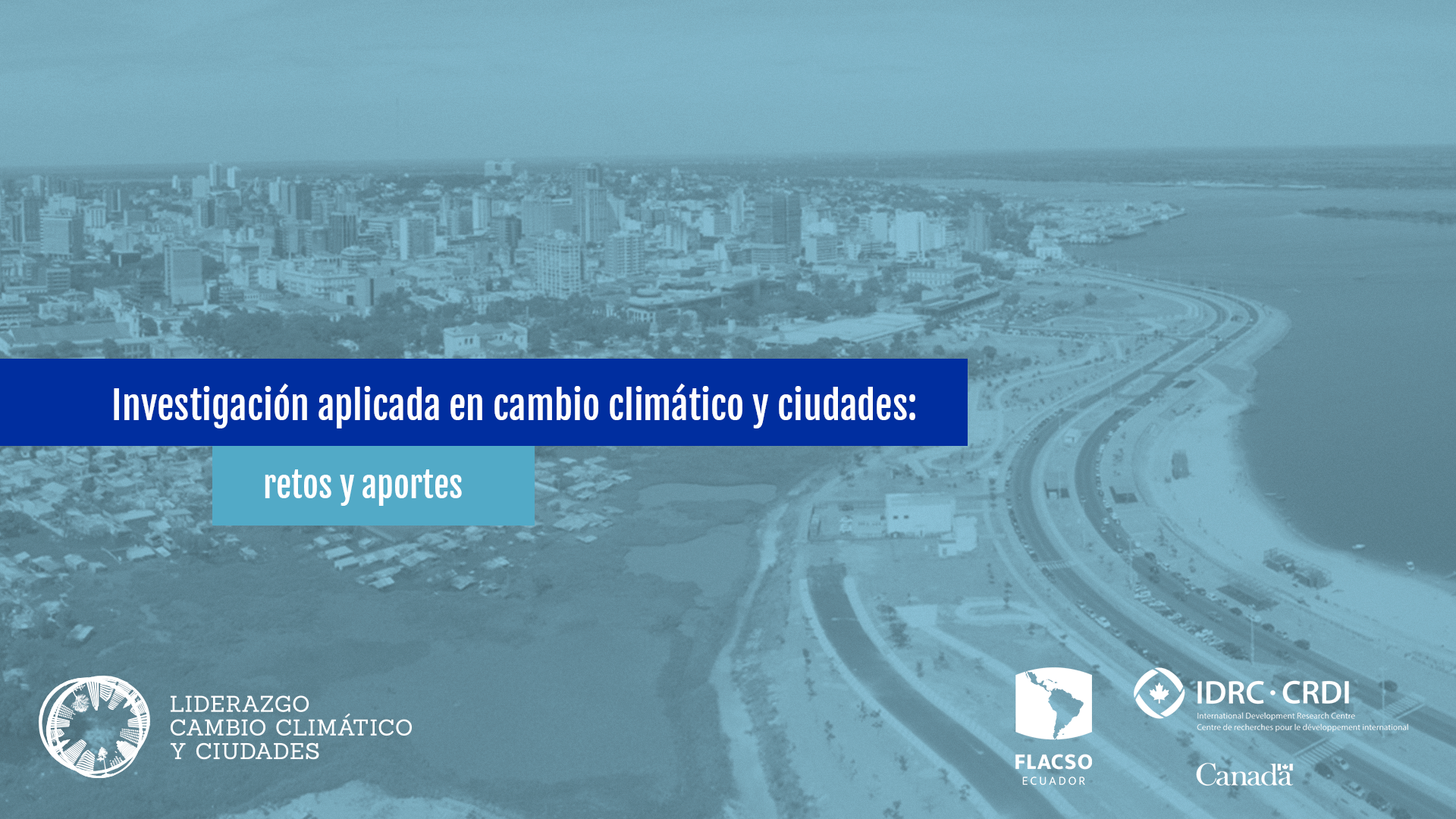 Investigación aplicada en cambio climático y ciudades: retos y aportes