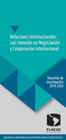 Relaciones Internacionales con mención en Negociación y Cooperación Internacional 2018-2020