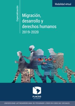 Migración, desarrollo y derechos humanos 2019-2020