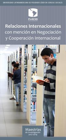 Relaciones Internacionales con mención en Negociación y Cooperación Internacional 2017-2019
