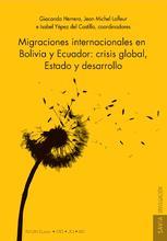 Migraciones internacionales en Bolivia y Ecuador: crisis global, Estado y desarrollo