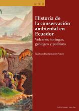 Historia de la conservación ambiental en Ecuador. Volcanes, tortugas, geólogos y políticos.