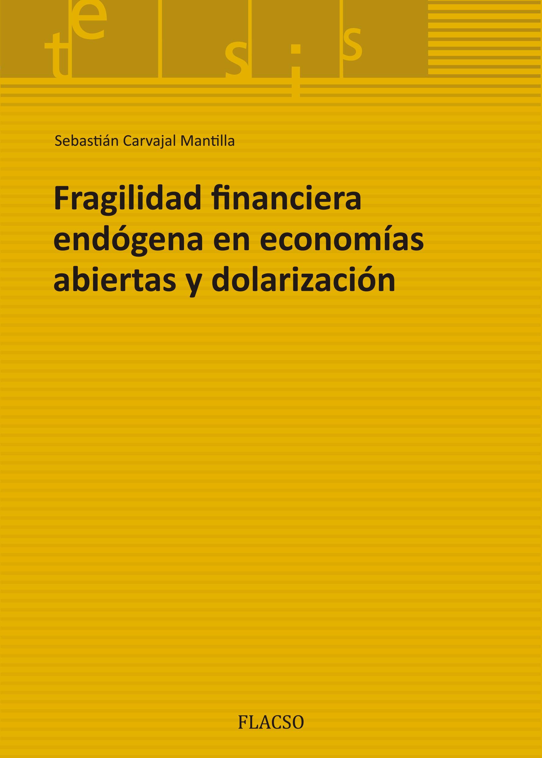 Fragilidad financiera endógena en economías abiertas y dolarización