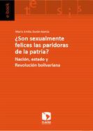 ¿Son sexualmente felices las paridoras de la patria?  Nación, estado y Revolución bolivariana
