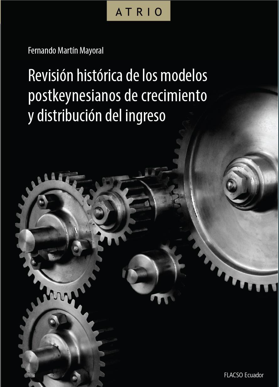 Revisión histórica de los modelos postkeynesianos de crecimiento y distribución del ingreso