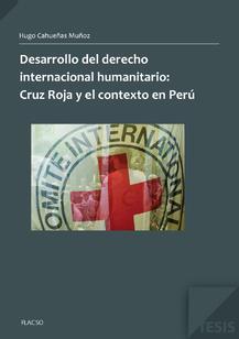 Desarrollo del derecho internacional humanitario:  Cruz Roja y el contexto en Perú