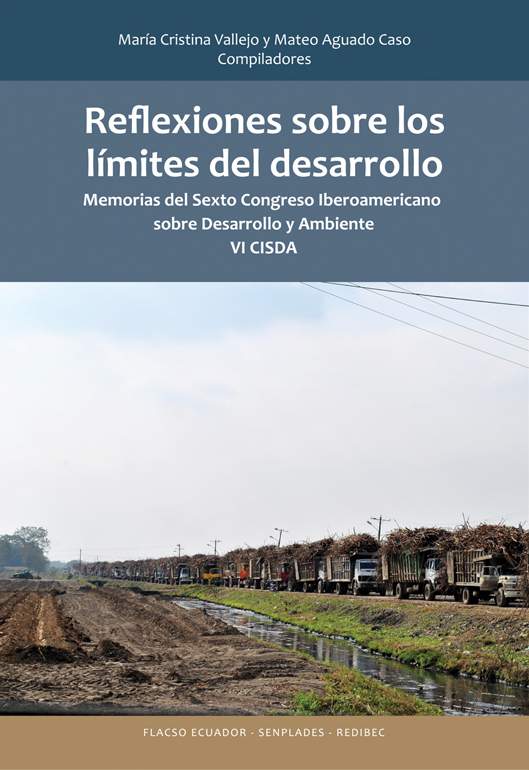 Reflexiones sobre los límites del desarrollo. Memorias del Sexto Congreso Iberoamericano sobre Desarrollo y Ambiente - VI CISDA