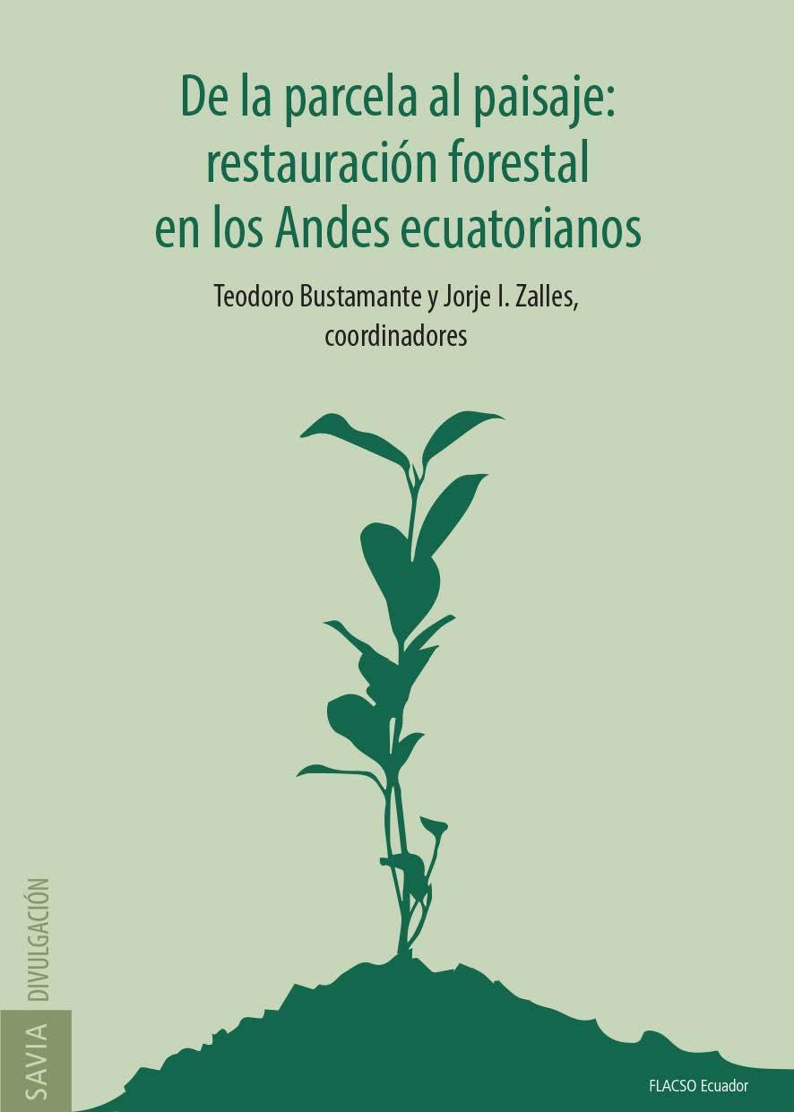 De la parcela al paisaje: restauración forestal en los Andes ecuatorianos