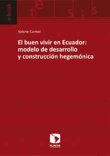 El buen vivir en Ecuador: modelo de desarrollo y construcción hegemónica