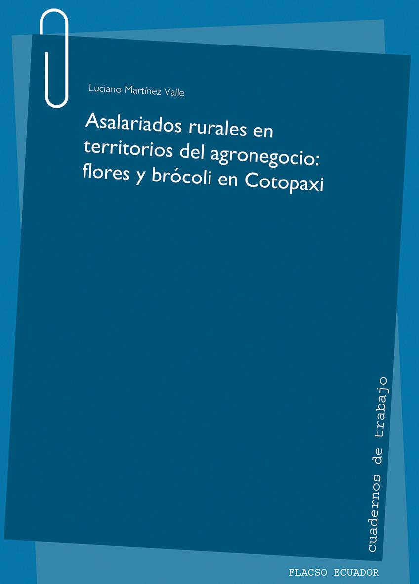 Asalariados rurales en territorios del agronegocio: flores y brócoli en Cotopaxi