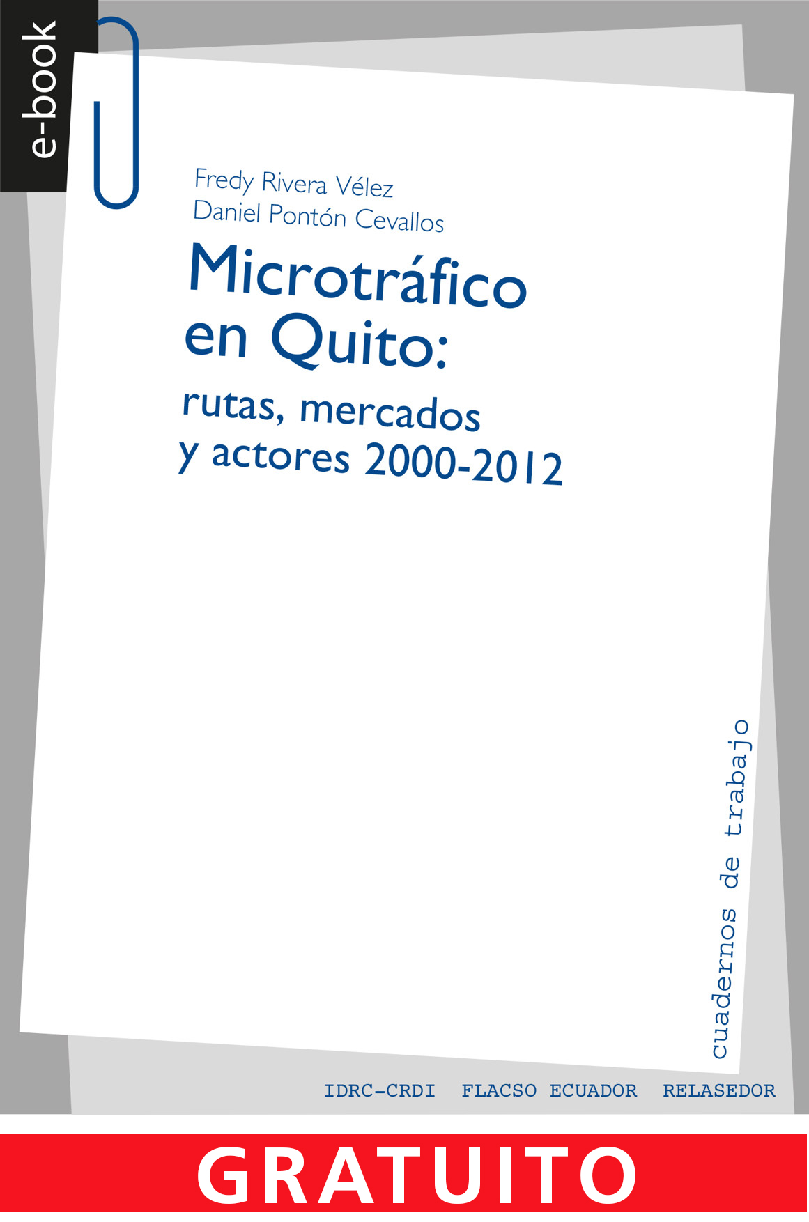Microtráfico en Quito: rutas, mercados y actores 2000-2012