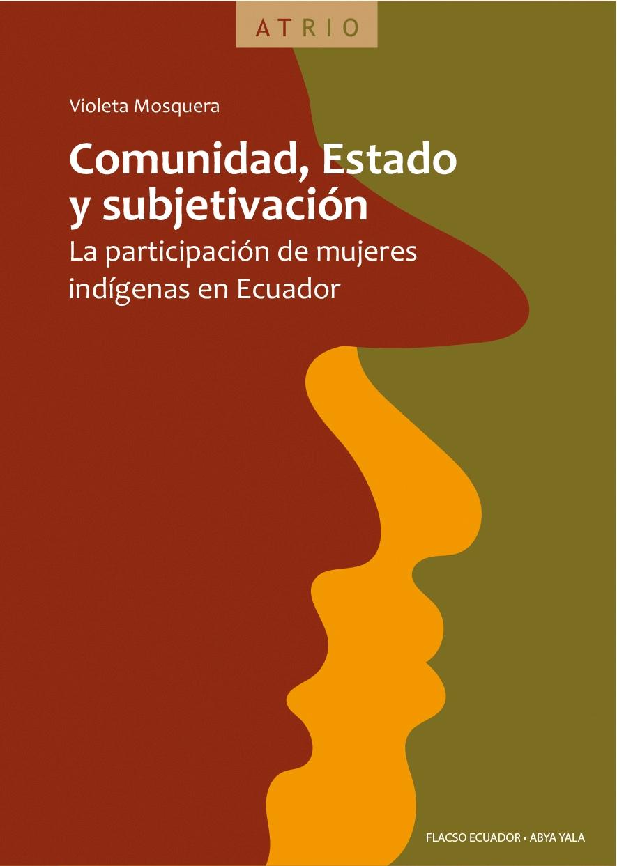 Comunidad, Estado y subjetivación. La participación de mujeres indígenas en Ecuador
