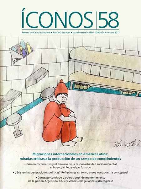 Íconos No. 58. Migraciones internacionales en América Latina: miradas críticas a la producción de un campo de conocimientos