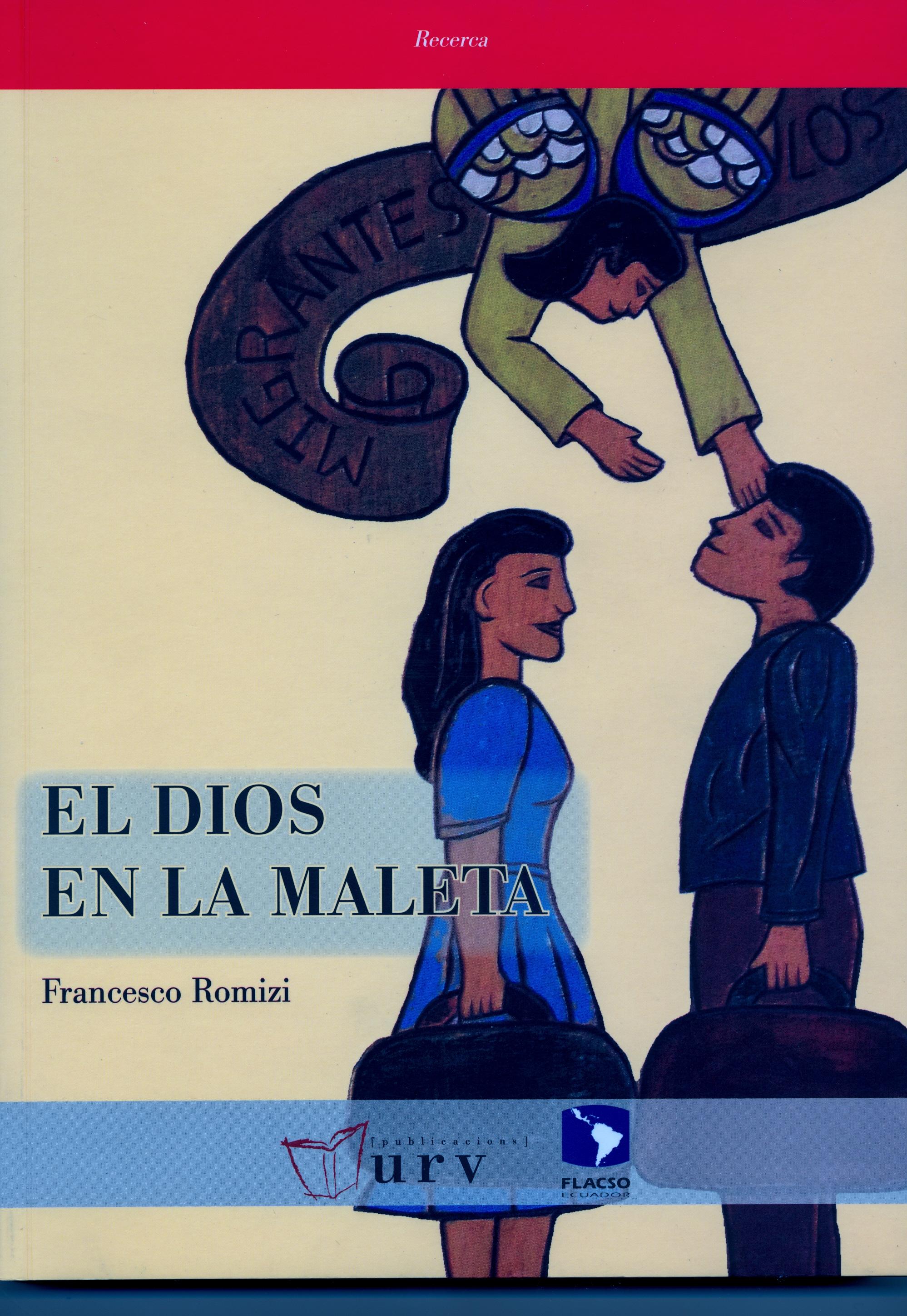 El Dios en la maleta. Los caminos de la significación mítica de los ecuatorianos católicos en Barcelona y Nueva York.