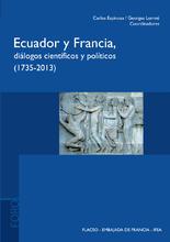 Ecuador y Francia, diálogos científicos y políticos (1735-2013)