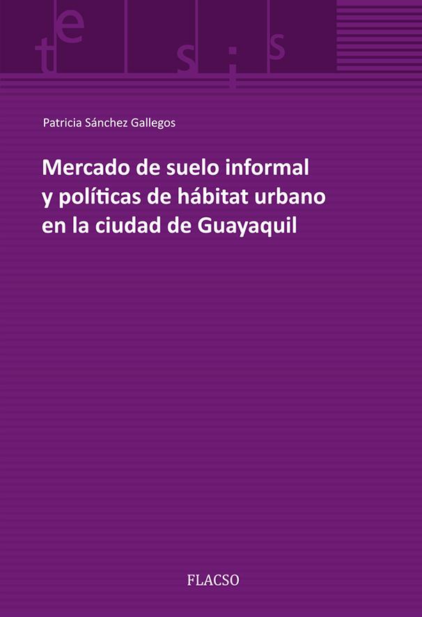 Mercado de suelo informal y políticas de hábitat urbano en la ciudad de Guayaquil