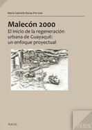Malecón 2000 El inicio de la regeneración urbana en Guayaquil: un enfoque proyectual