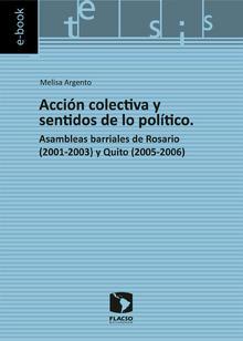 Acción colectiva y sentidos de lo político. Asambleas barriales de Rosario (2001-2003) y Quito (2005-2006)