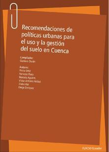 Recomendaciones de políticas urbanas para el uso y la gestión del suelo en Cuenca