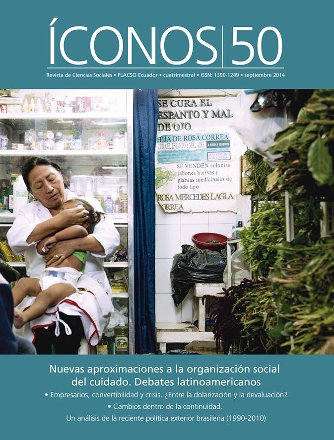 Íconos. Revista de Ciencias Sociales No. 50. Nuevas aproximaciones a la organización social del cuidado. Debates latinoamericanos.