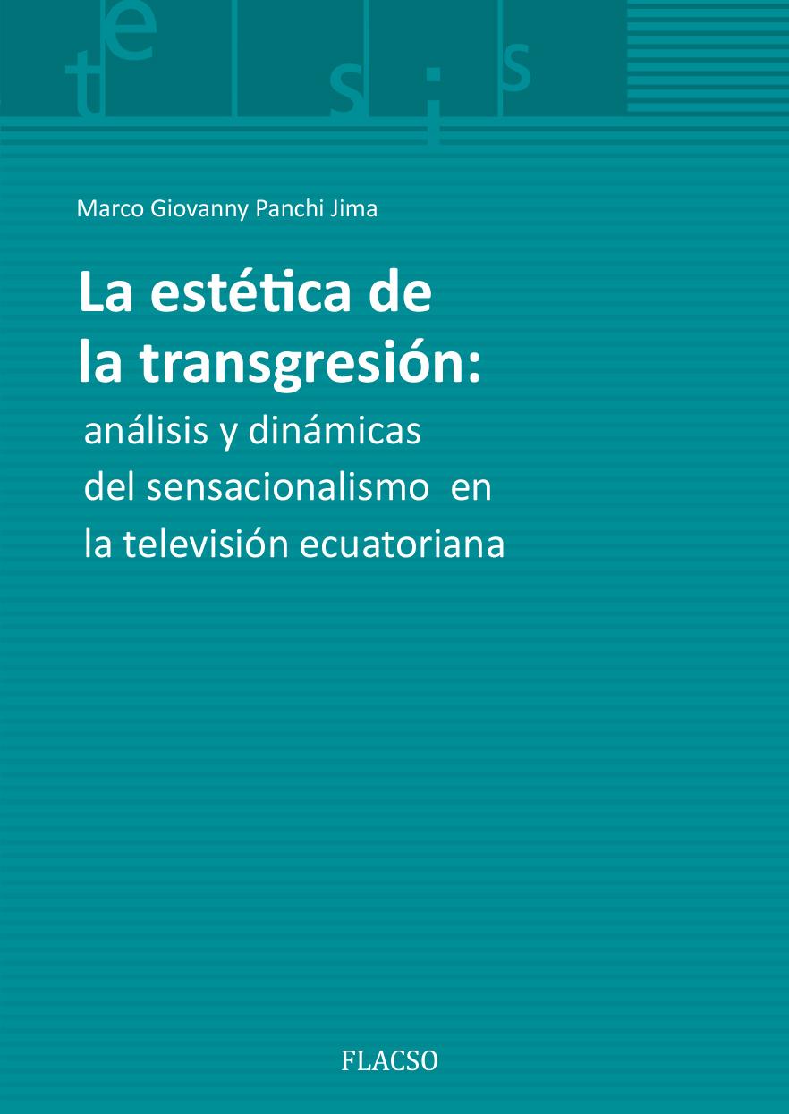 La estética de la transgresión: análisis y dinámicas del sensacionalismo en la televisión ecuatoriana
