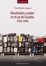 Movilidades y poder en el sur del Ecuador, 1950-1990