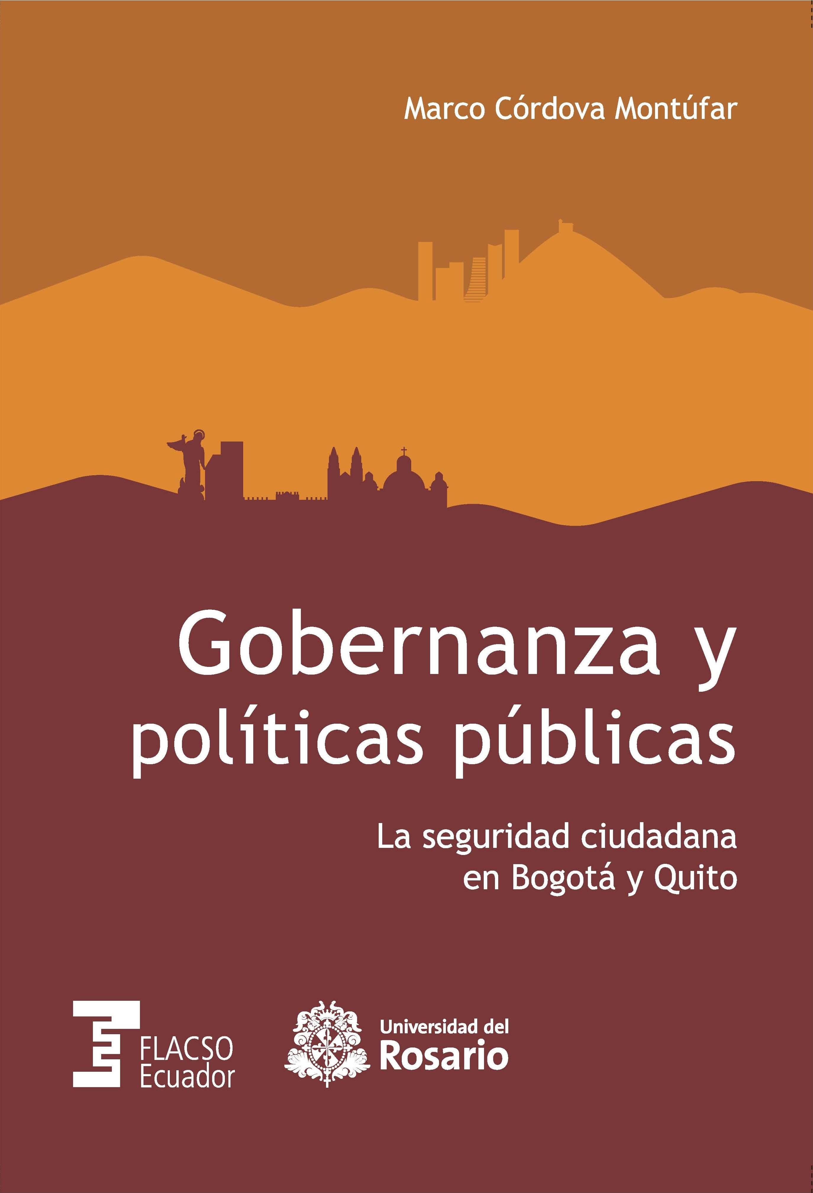 Gobernanza y políticas públicas. La seguridad ciudadana en Bogotá y Quito