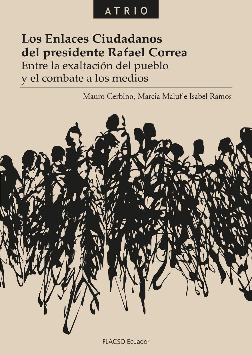 Los Enlaces Ciudadanos del presidente Rafael Correa.  Entre la exaltación del pueblo y el combate a los medios.