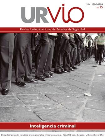 URVIO. Revista Latinoamericana de Seguridad Ciudadana No. 15. Inteligencia criminal.