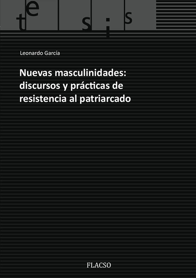 Nuevas masculinidades: discursos y prácticas de resistencia al patriarcado