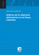 Defensa de la soberanía alimentaria en Las Pavas, Colombia