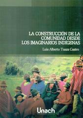Presentación libro La construcción de la comunidad desde los imaginarios indígenas de Luis Tuaza