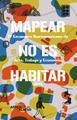 Catálogo Mapear no es habitar 2016.jpg