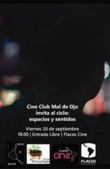 Cine Club Mal de Ojo | Ciclo de cine espacios y sentidos
