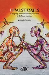 Presentación del libro Femestizajes, cuerpos y sexualidades racializados de ladinas-mestizas
