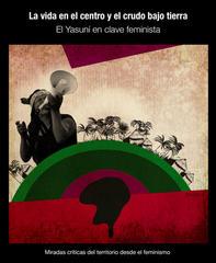Presentación libro La vida en el centro y el crudo bajo tierra: el Yasuní en clave feminista