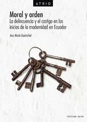 Presentación del libro 'Moral y orden. La delincuencia y el castigo en los inicios de la modernidad en Ecuador'