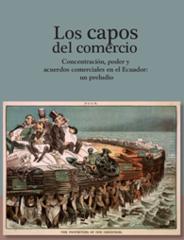 Presentación del libro 'Los capos del comercio: concentración, poder y acuerdos comerciales en el Ecuador'