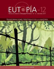 Presentación Eutopía No. 12 | Transformaciones territoriales en la Amazonía